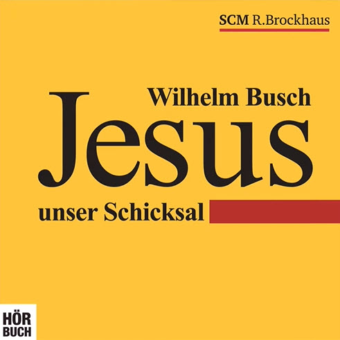 jesus unser schicksahl - Jesus unser Schicksal